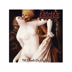 Deicide - Till Death Do Us Part Image