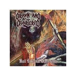 Drawn and Quartered - Hail Infernal Darkness Image