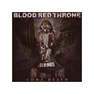 Blood Red Throne - Come Death Image