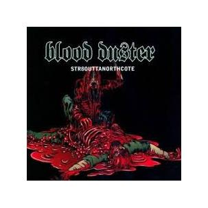 Blood Duster - Str8outtaNorthcote Image