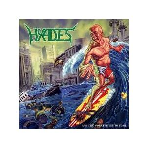 Hyades - And the Worst is yet to Come Image