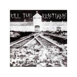 Kill the Kristians - The Final Solution Image